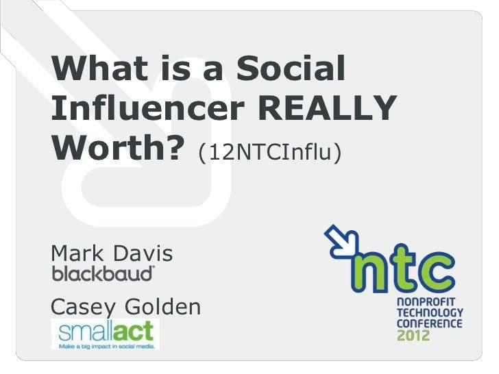 What is a SocialInfluencer REALLYWorth? (12NTCInflu)Mark DavisCasey Golden