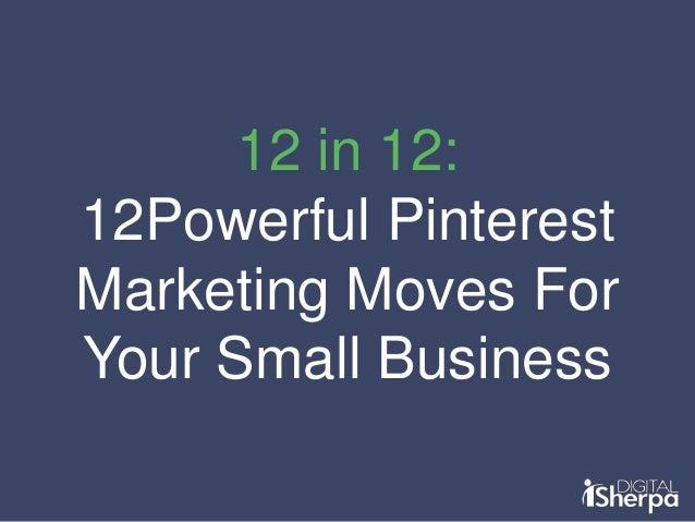 12 Powerful Pinterest Marketing Moves