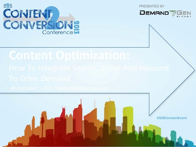 Content Optimization: How To Integrate Search, Social And Inbound To Drive Demand