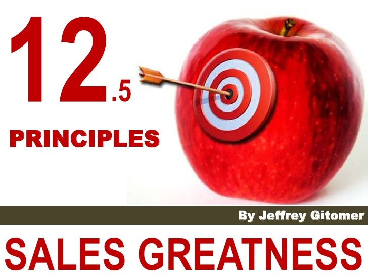 .5PRINCIPLES             By Jeffrey GitomerSALES GREATNESS
