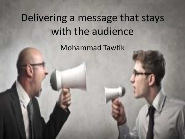 Effective Messages Mohammad Tawfik #WikiCourses http://WikiCourses.WikiSpaces.com Delivering a message that stays with the...