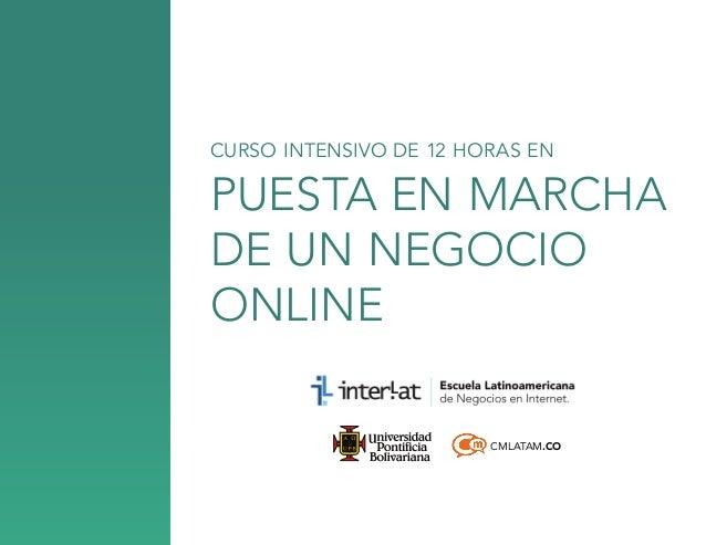 CURSO INTENSIVO DE 12 HORAS EN  puesta en marcha de un negocio online CMLATAM.CO