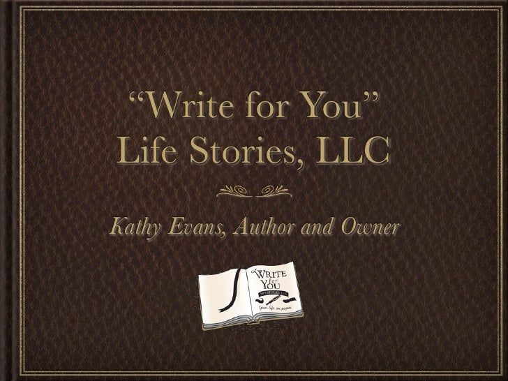 """""""Write for You""""Life Stories, LLCKathy Evans, Author and Owner"""