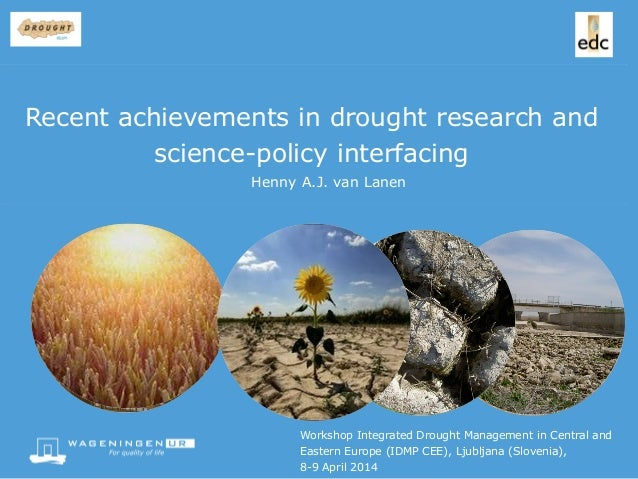 Workshop Integrated Drought Management in Central and Eastern Europe (IDMP CEE), Ljubljana (Slovenia), 8-9 April 2014 Henn...