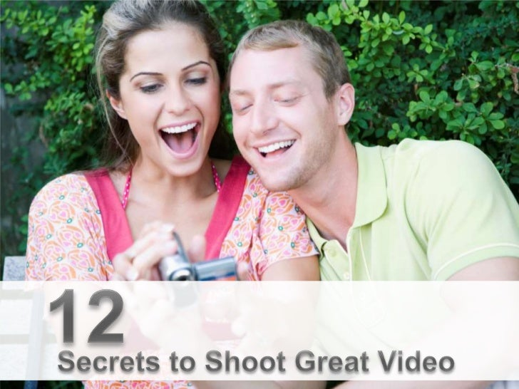 12 secrets to shoot great video