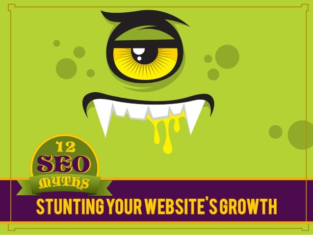 12 SEO Myths That Might Be Stunting Your Website Growth