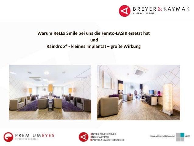 Warum ReLEx Smile bei uns die Femto-LASIK ersetzt hat und Raindrop® - kleines Implantat – große Wirkung