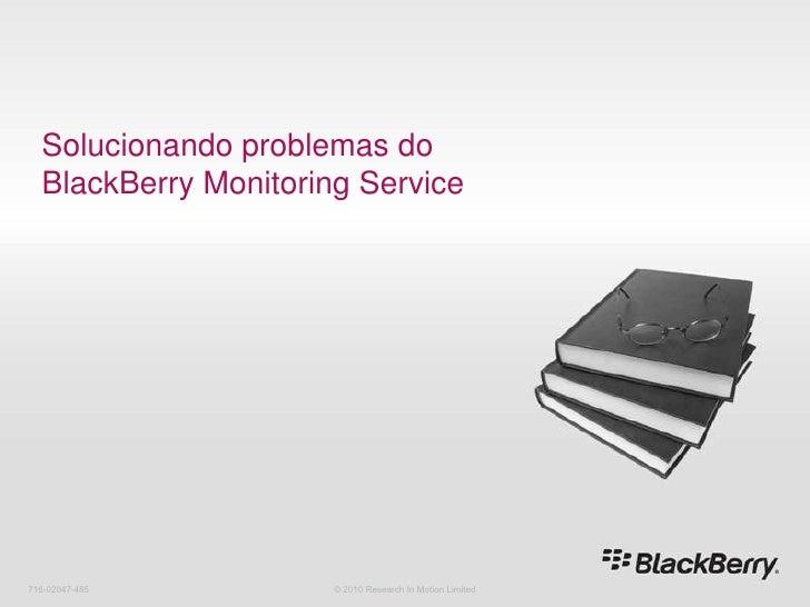 12 solucionando problemas do black berry monitoring service