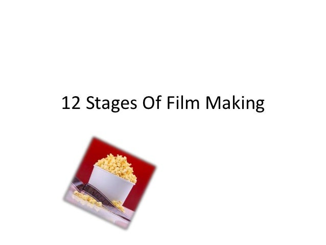 12 Stages Of Film Making