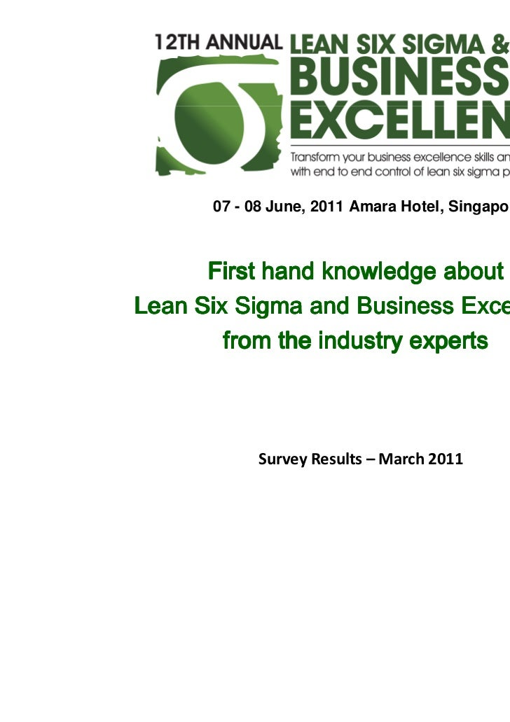 07 - 08 June, 2011 Amara Hotel, Singapore      First hand knowledge aboutLean Six Sigma and Business Excellence        fro...