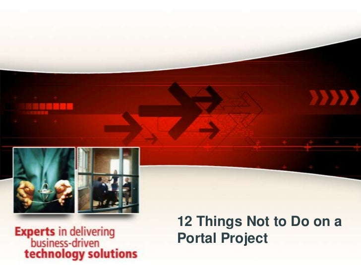 12 Things Not to Do on a Portal Project