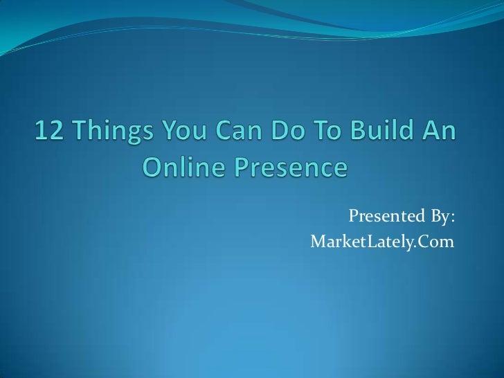 Presented By:MarketLately.Com