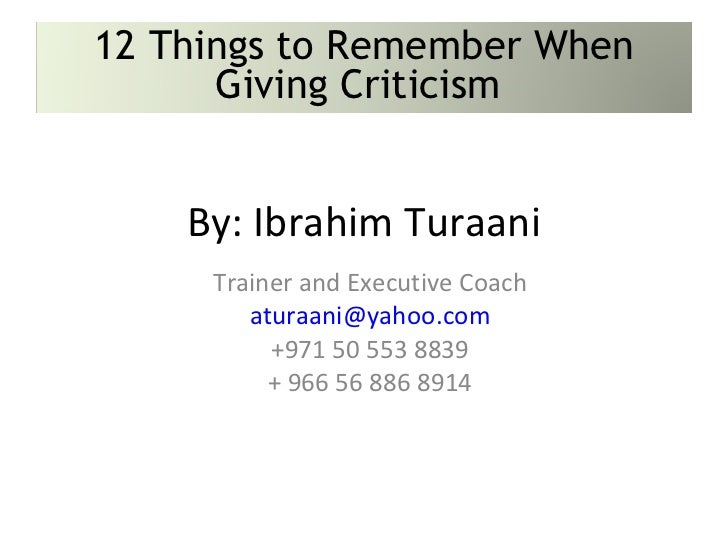 Trainer and Executive Coach [email_address] +971 50 553 8839 + 966 56 886 8914 By: Ibrahim Turaani 12 Things to Remember W...
