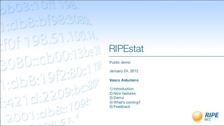 RIPEstat Public demo January 24, 2012