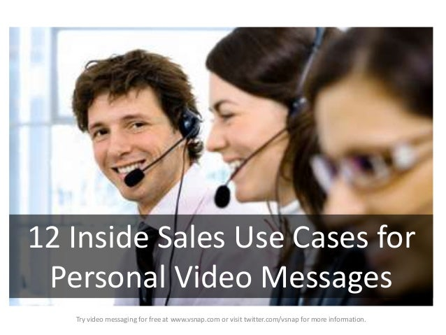12 Inside Sales Use Cases for Personal Video Messages Try video messaging for free at www.vsnap.com or visit twitter.com/v...