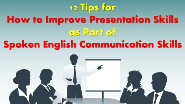 how to improve presentation skill Presentation skills are critical to success in nearly every occupation learn how to plan, organize, and deliver more polished and compelling presentations.
