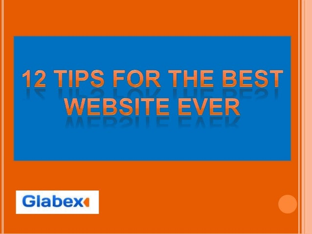 12 tips for the best website ever