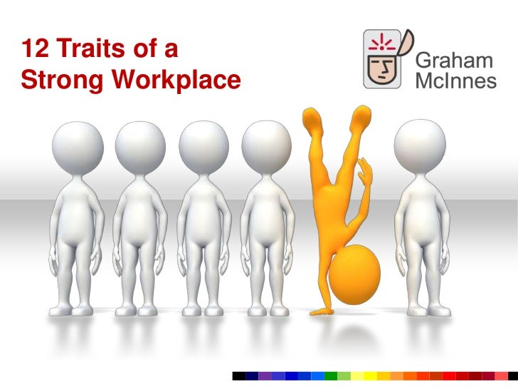 12 Traits of a Strong Workplace