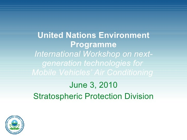 United Nations Environment Programme International Workshop on next-generation technologies for  Mobile Vehicles' Air Cond...