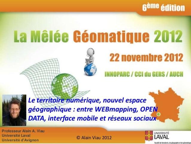 Conclusion : Le territoire numérique, nouvel espace géographique : entre Webmapping, OPEN DATA, interface mobile et réseaux sociaux - Dr Alain VIAU