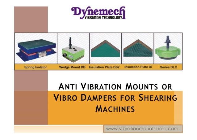12 vibro damper mounts for shearing machines