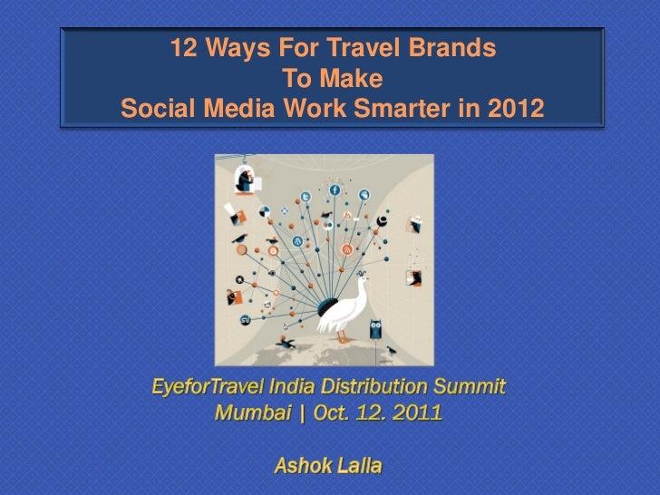 12 Ways For Travel Brands             To MakeSocial Media Work Smarter in 2012