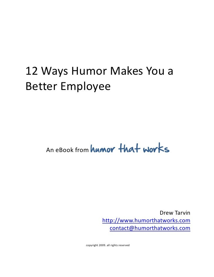12 Ways Humor Makes You a Better Employee       An eBook from humor                 that works                            ...