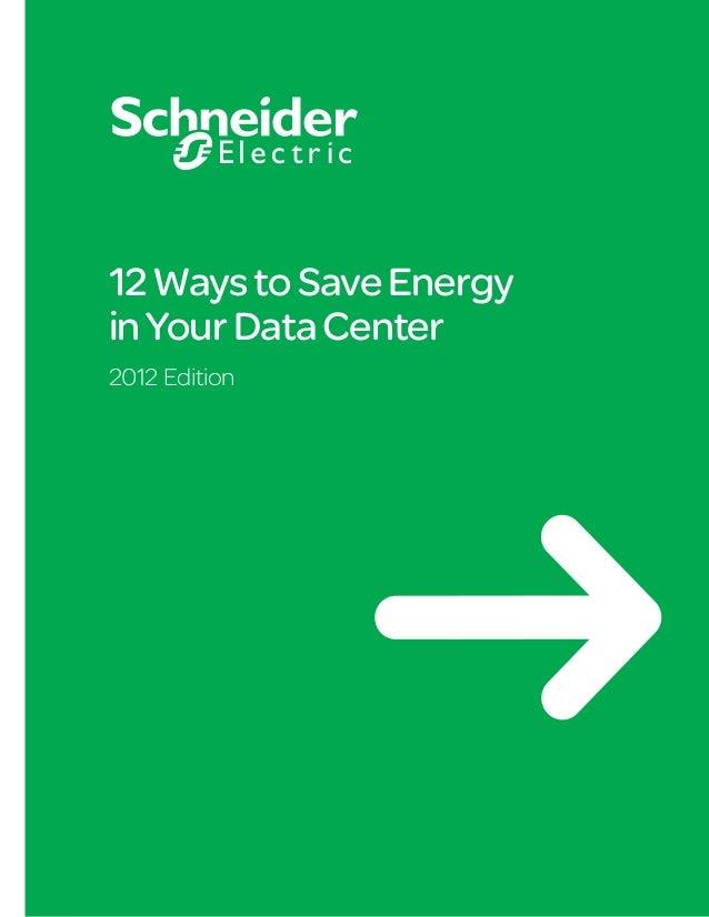 12WaystoSaveEnergy inYourDataCenter 2012 Edition