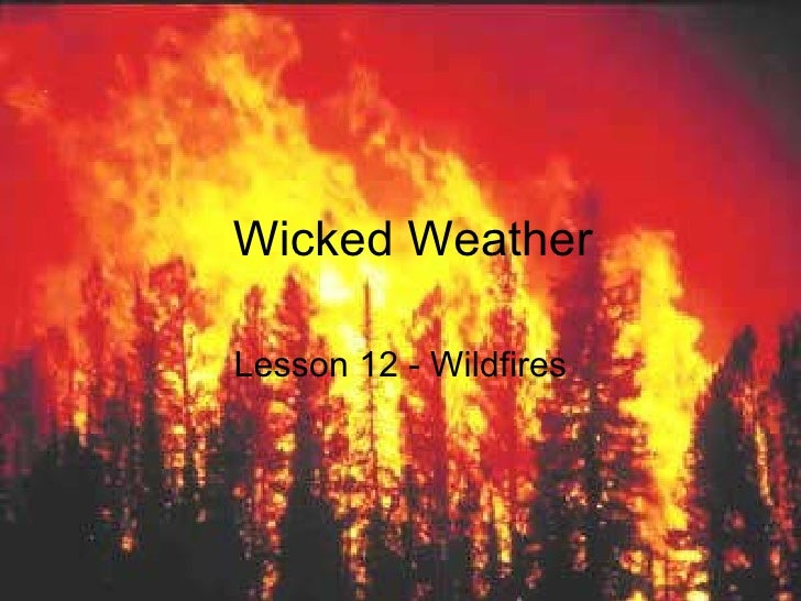 Wicked Weather Lesson 12 - Wildfires