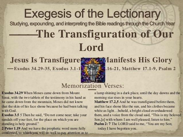 13.—01.18 exegesis – transfiguration   exodus 34.29-35, exodus 3.1-14, 2 peter 1.16-21, matthew 17.1-9, psalm 2