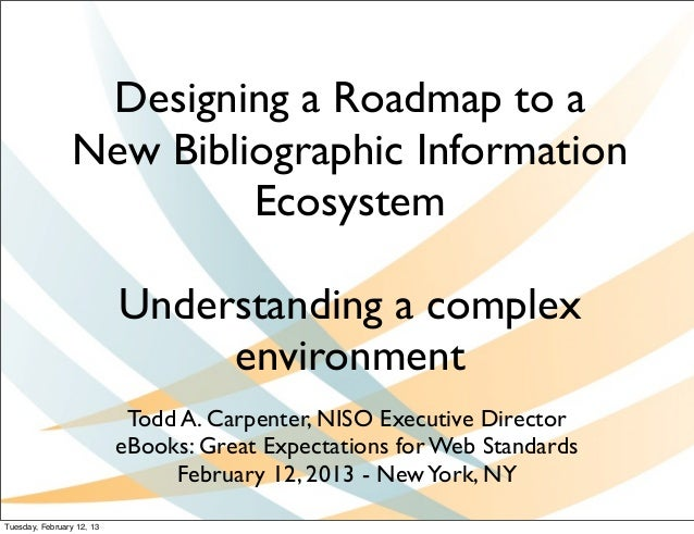 Designing a Roadmap to a                 New Bibliographic Information                          Ecosystem                 ...