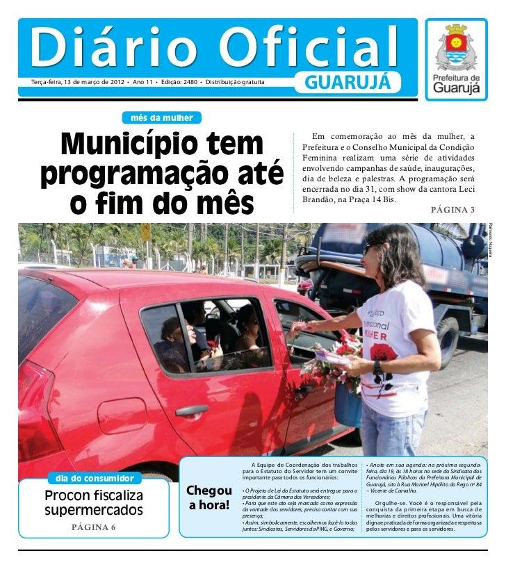 Diário OficialTerça-feira, 13 de março de 2012 • Ano 11 • Edição: 2480 • Distribuição gratuita                            ...
