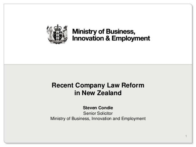 Recent Company Law Reform      in New Zealand                 Steven Condie                 Senior SolicitorMinistry of Bu...