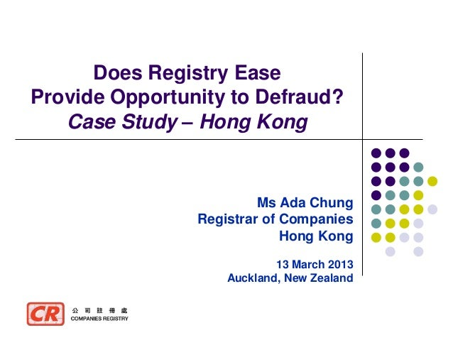 Does Registry EaseProvide Opportunity to Defraud?   Case Study – Hong Kong                         Ms Ada Chung           ...