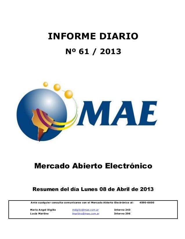 INFORME DIARIO                        Nº 61 / 2013  Mercado Abierto Electrónico Resumen del día Lunes 08 de Abril de 2013A...