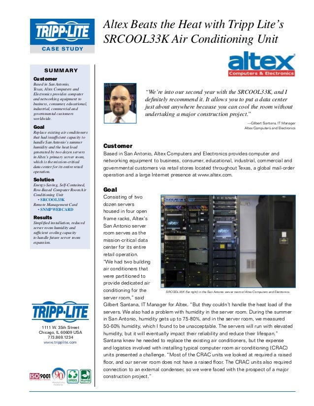CASE STUDY Altex Beats the Heat with TrippLite's SRCOOL33K Air Conditioning Unit SUMMARY Customer Based in San Antonio, T...