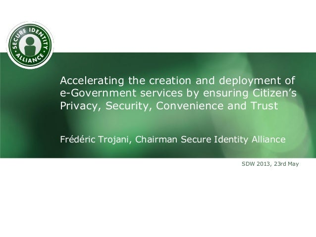 Accelerating the creation and deployment of e-Government services by ensuring Citizen's Privacy, Security, Convenience and...
