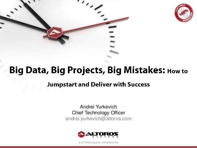 Big Data, Big Projects, Big Mistakes: How to Jumpstart and Deliver with Success