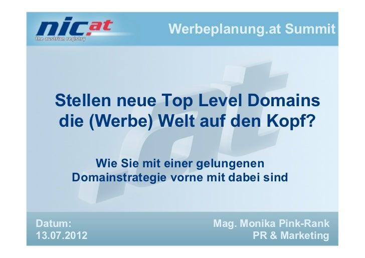 Werbeplanung.at Summit   Stellen neue Top Level Domains   die (Werbe) Welt auf den Kopf?         Wie Sie mit einer gelunge...