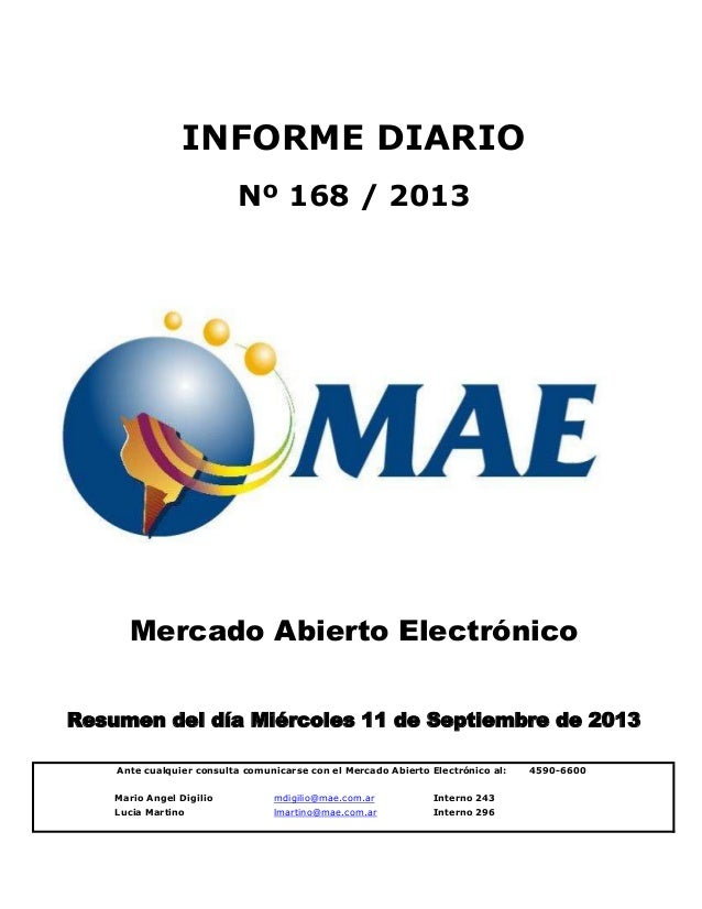 Mario Angel Digilio mdigilio@mae.com.ar Interno 243 Lucia Martino lmartino@mae.com.ar Interno 296 INFORME DIARIO Nº 168 / ...