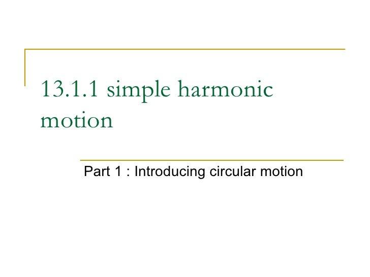 13.1.1 simple harmonic motion Part 1 : Introducing circular motion