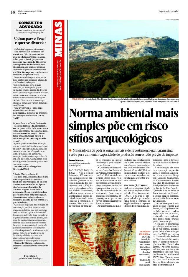 18  hojeemdia.com.br  BeloHorizonte,domingo,6.10.2013 HOJEEMDIA  Enviea sua dúvidapara oe-mail: comunicacao@iamg.org.br  V...
