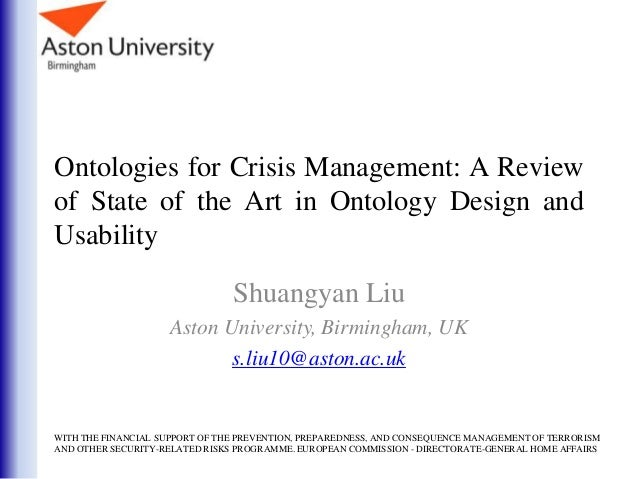 Ontologies for Crisis Management: A Reviewof State of the Art in Ontology Design andUsabilityShuangyan LiuAston University...