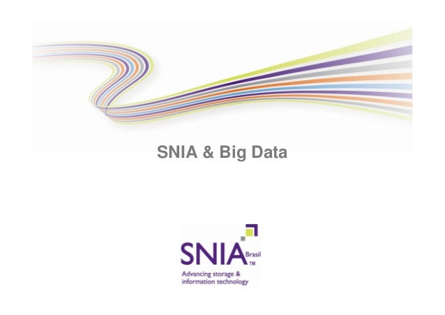 13 11-26 snia, storage networking industry association - panorama mundial do big data - Marco Carvalho