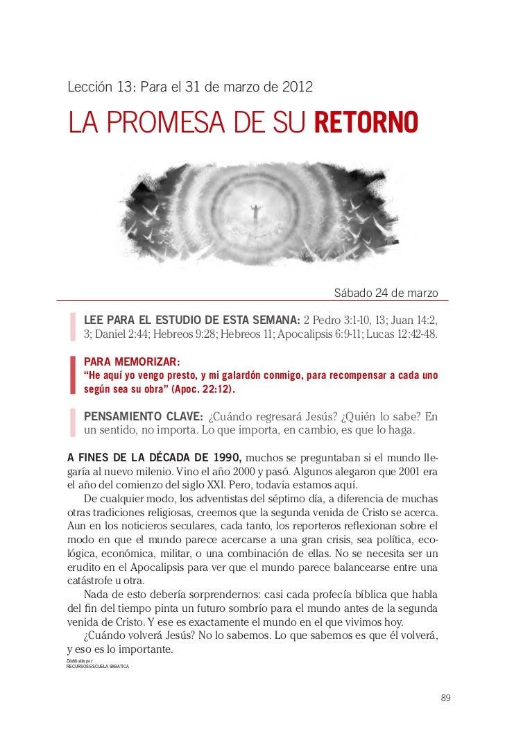 Lección 13: Para el 31 de marzo de 2012LA PROMESA DE SU RETORNO                                                           ...
