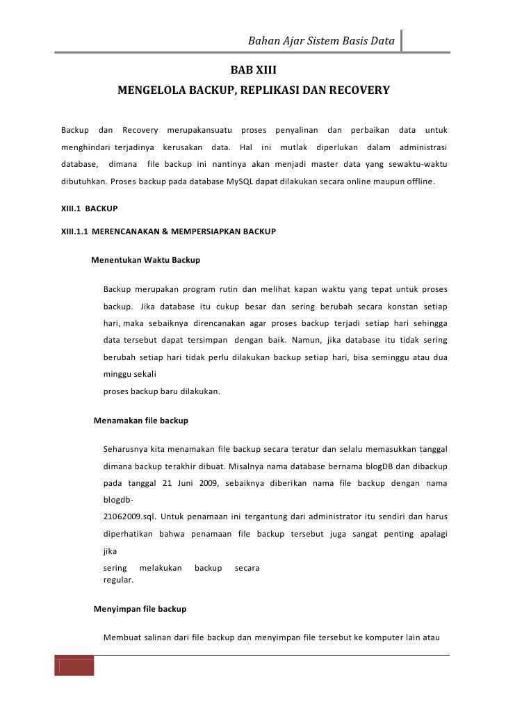 Bahan Ajar Sistem Basis Data                                            BAB XIII                   MENGELOLA BACKUP, REPLI...