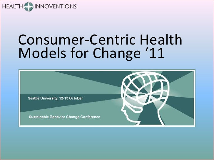 Consumer-Centric HealthModels for Change '11