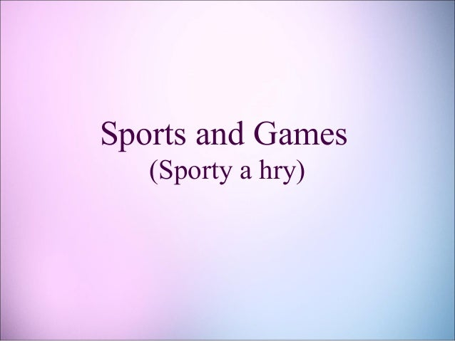 Sports and Games (Sporty a hry)