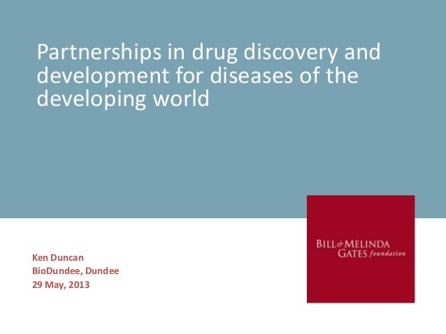 Partnerships in drug discovery and development for diseases of the developing world Ken Duncan BioDundee, Dundee 29 May, 2...