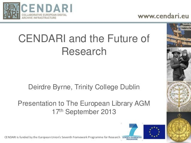 CENDARI and the Future of Research -  Deirdre Byrne, CENDARI Project Officer, Trinity College Dublin